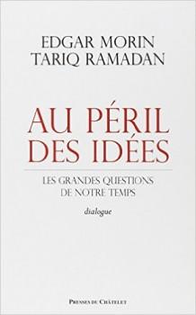 Edgar Morin et Tariq Ramadan : au péril des idées