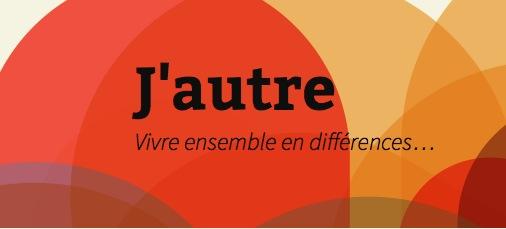 Le blog jautre : vivre ensemble en différences